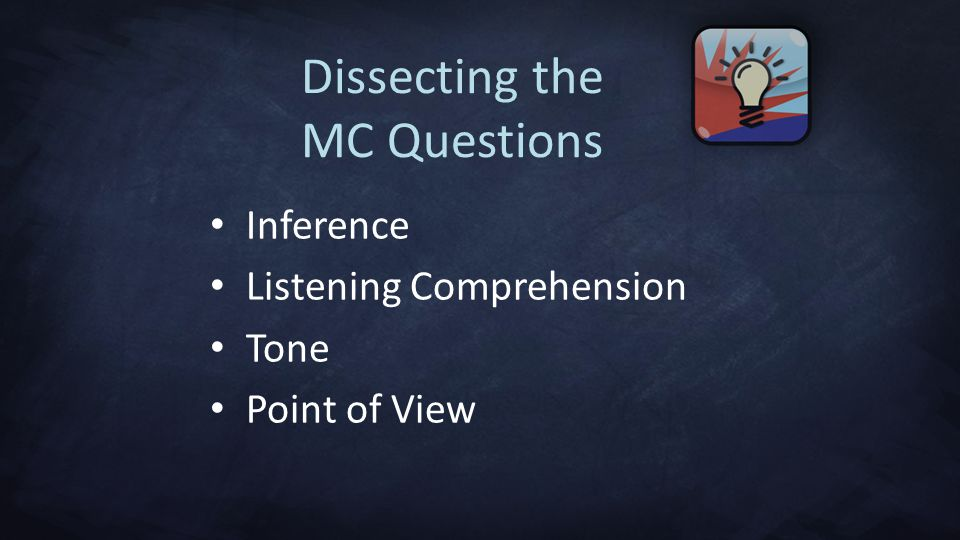Dissecting the MC Questions Inference Listening Comprehension Tone Point of View