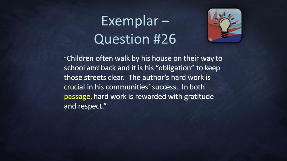 Exemplar – Question #26 Children often walk by his house on their way to school and back and it is his obligation to keep those streets clear.
