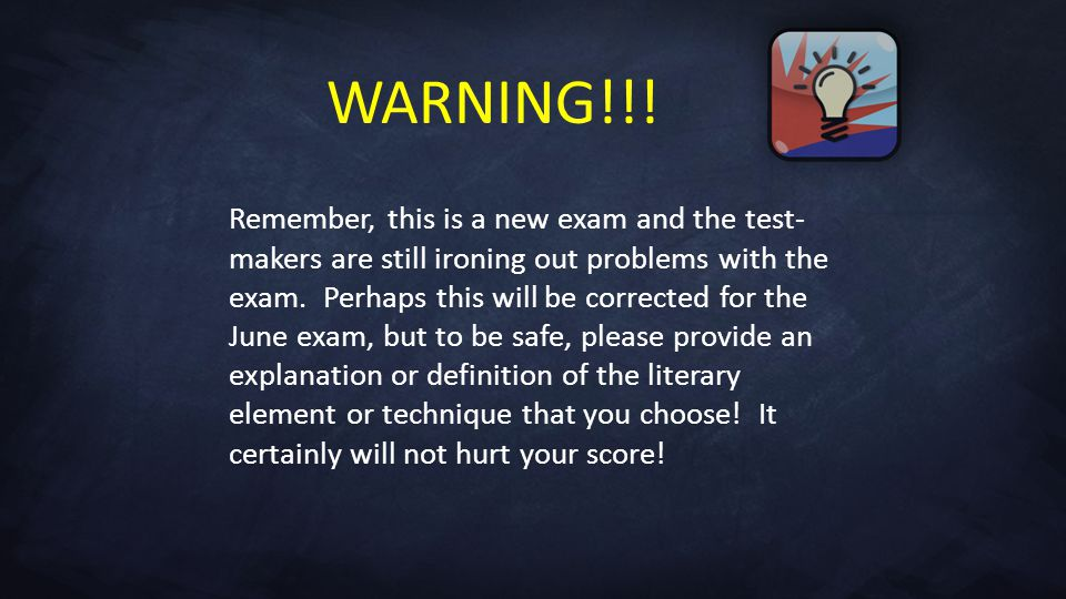 Remember, this is a new exam and the test- makers are still ironing out problems with the exam.
