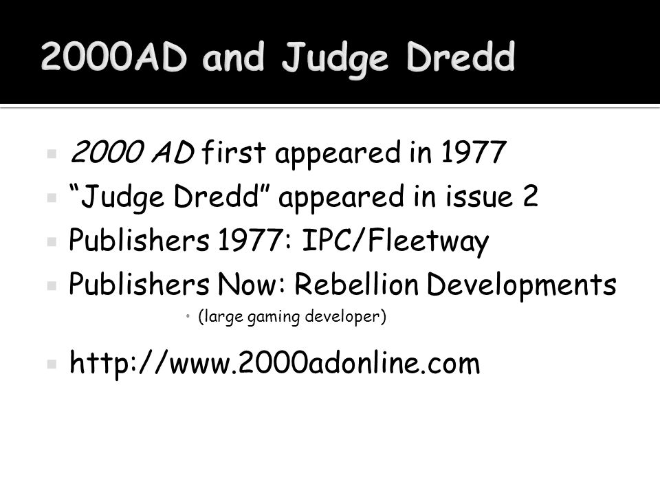 " 2000 AD first appeared in 1977  ""Judge Dredd"" appeared in issue 2  Publishers 1977: IPC/Fleetway  Publishers Now: Rebellion Developments  (large"