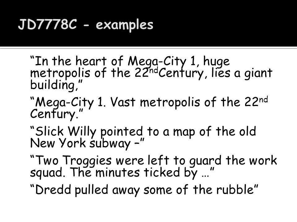 """In the heart of Mega-City 1, huge metropolis of the 22 nd Century, lies a giant building,"" ""Mega-City 1. Vast metropolis of the 22 nd Century."" ""Slic"