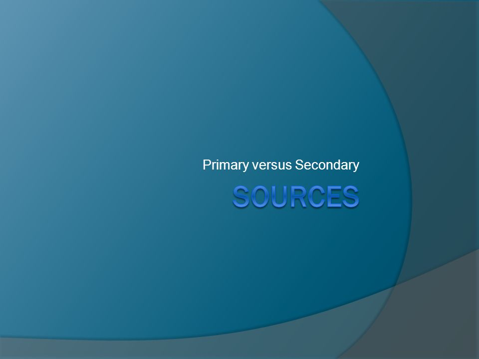 Primary versus Secondary