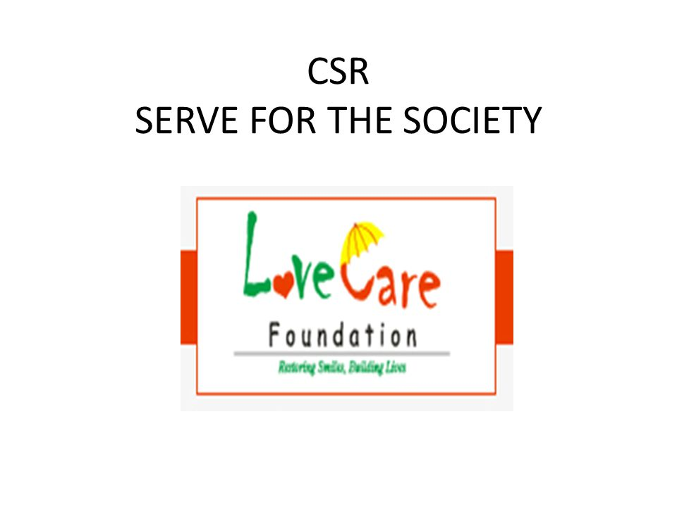 CSR SERVE FOR THE SOCIETY