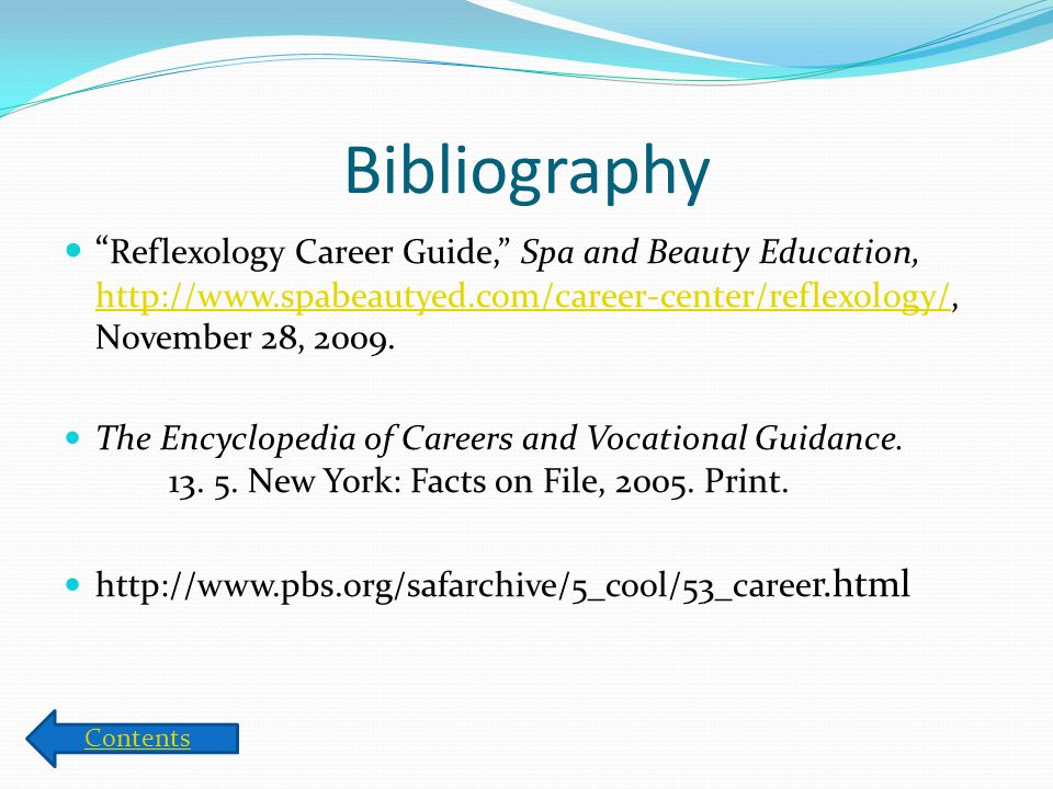 Bibliography Reflexology Career Guide, Spa and Beauty Education, http://www.spabeautyed.com/career-center/reflexology/, November 28, 2009.
