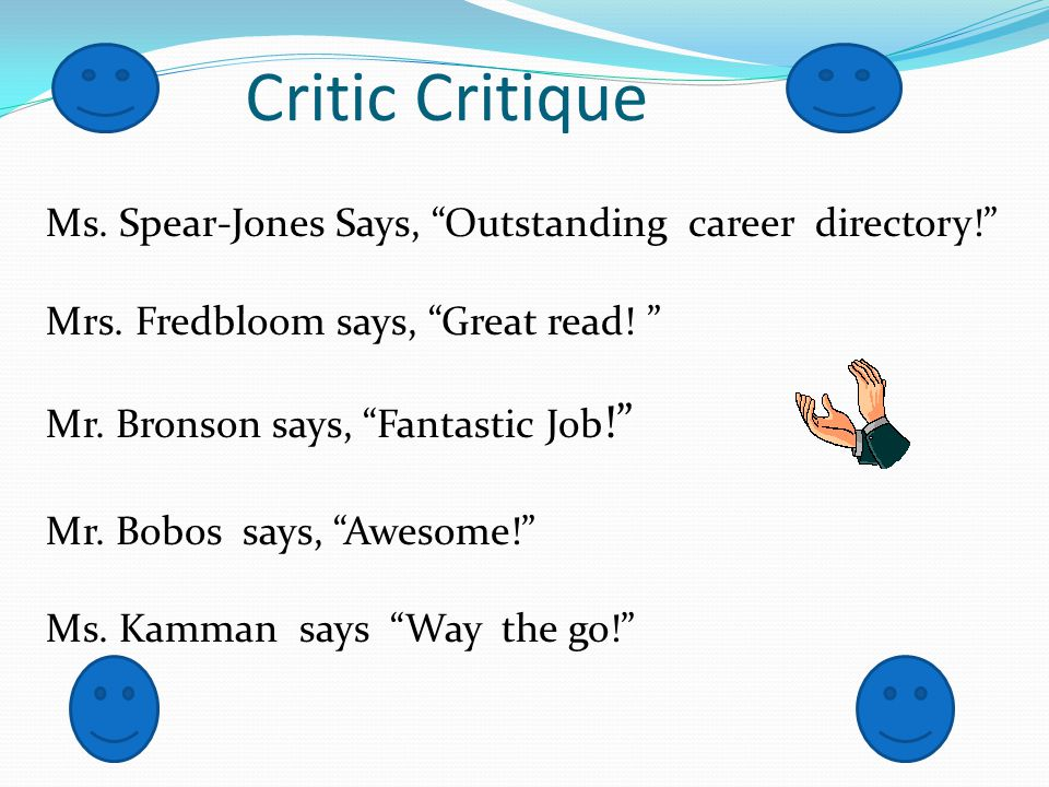 Critic Critique Ms. Spear-Jones Says, Outstanding career directory! Mrs.