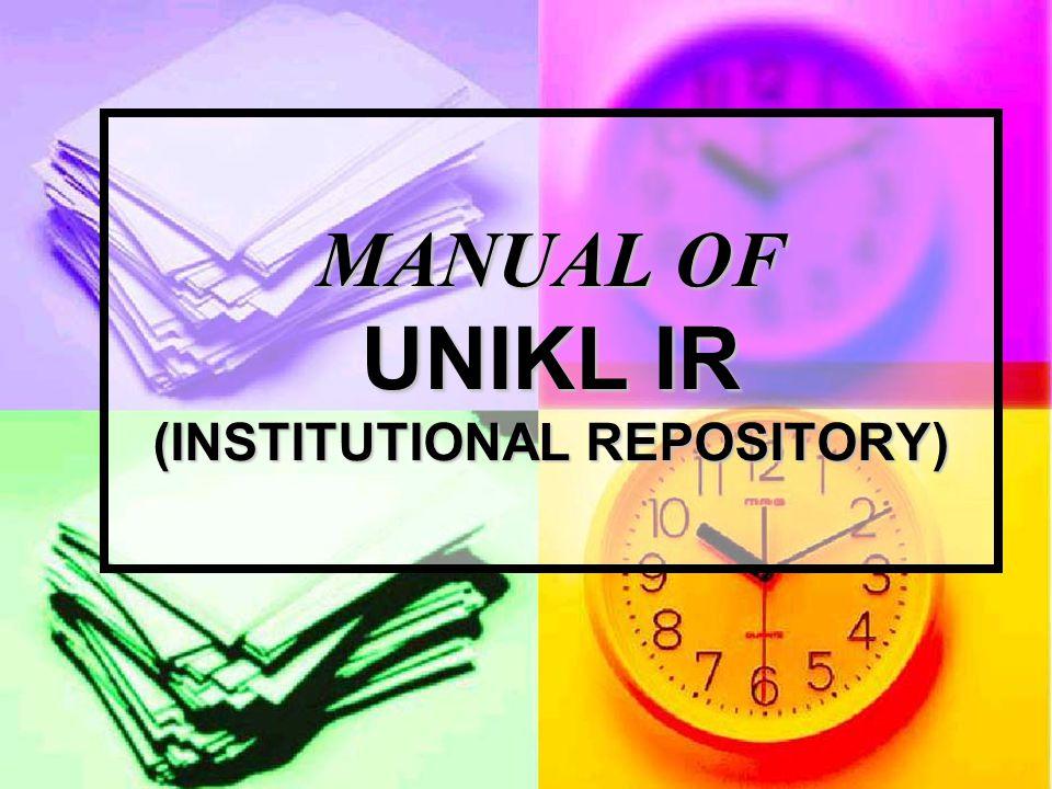 MANUAL OF UNIKL IR (INSTITUTIONAL REPOSITORY)