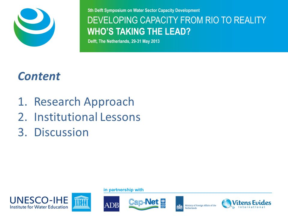 Content 1.Research Approach 2.Institutional Lessons 3.Discussion