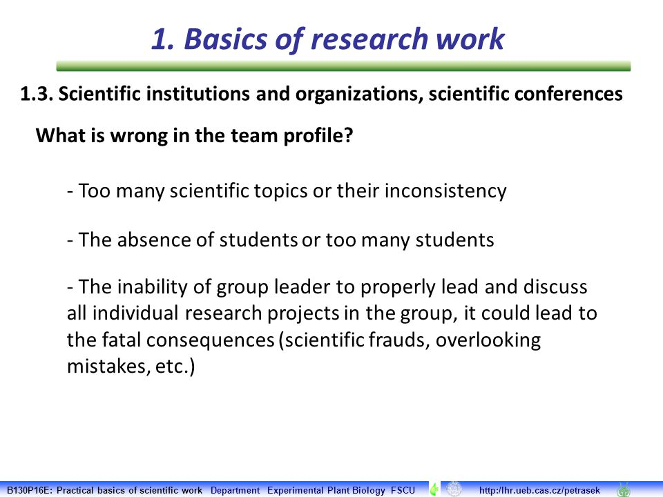 1.3. Scientific institutions and organizations, scientific conferences What is wrong in the team profile? - Too many scientific topics or their incons