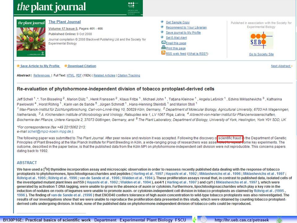 B130P16E: Practical basics of scientific work Department Experimental Plant Biology FSCU http:/lhr.ueb.cas.cz/petrasek