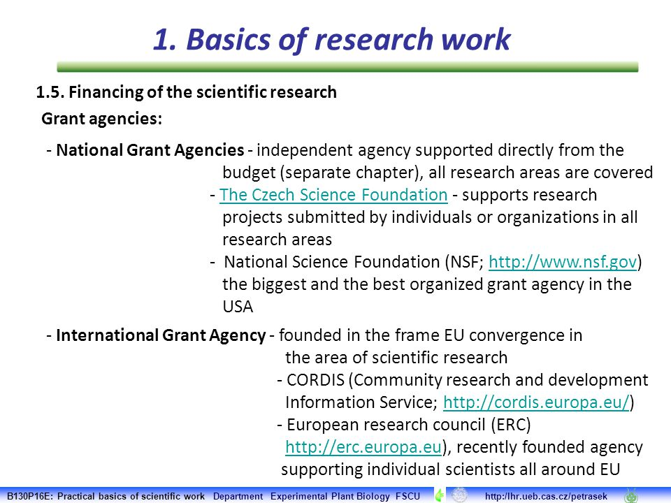 1.5. Financing of the scientific research Grant agencies: - National Grant Agencies - independent agency supported directly from the budget (separate
