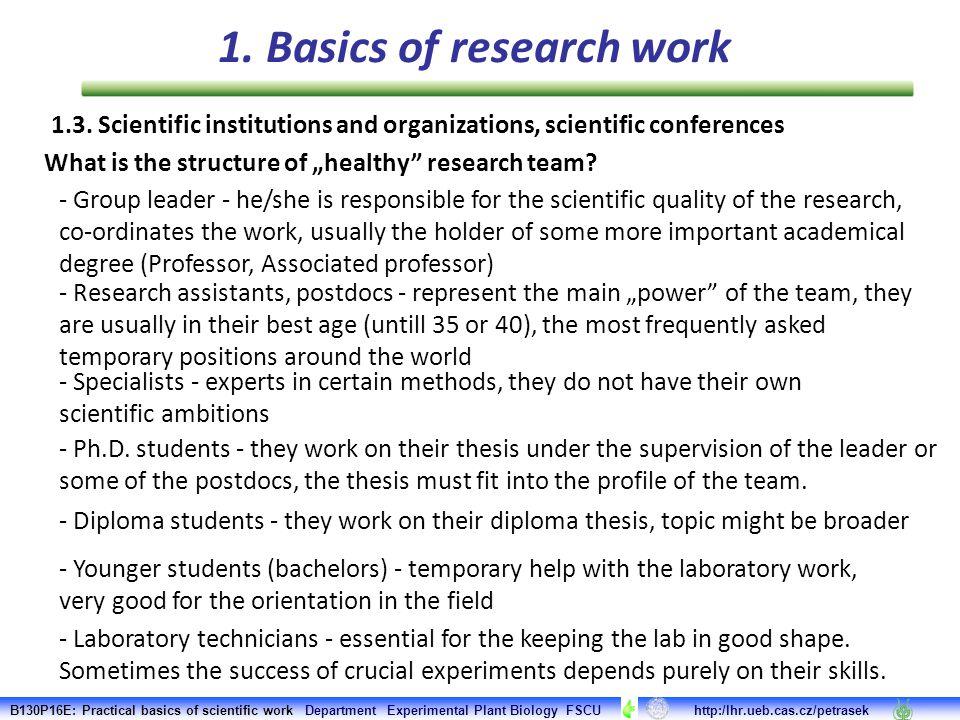 B130P16E: Practical basics of scientific work Department Experimental Plant Biology FSCU http:/lhr.ueb.cas.cz/petrasek 1.