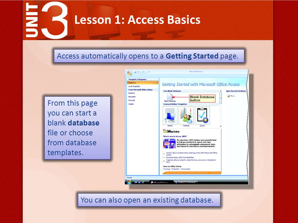 Lesson 1: Access Basics Database Properties include information about a database such as the author's name, comments, tables, and when the database was last modified.