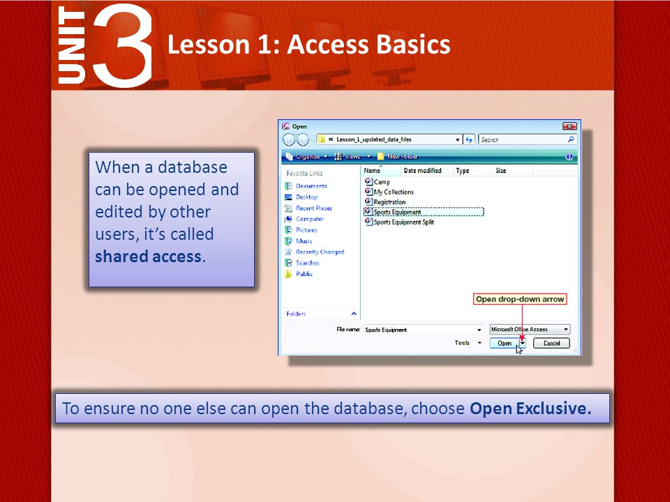 Lesson 1: Access Basics When a database can be opened and edited by other users, it's called shared access.