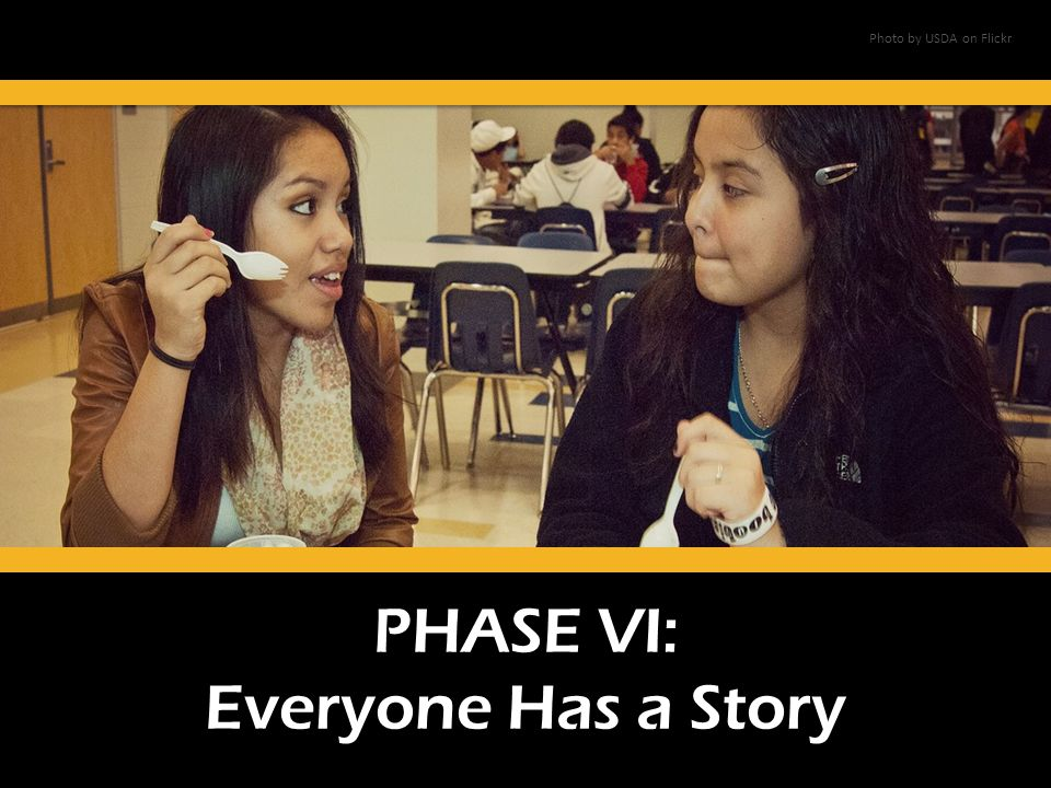 PHASE VI: Everyone Has a Story Photo by USDA on Flickr