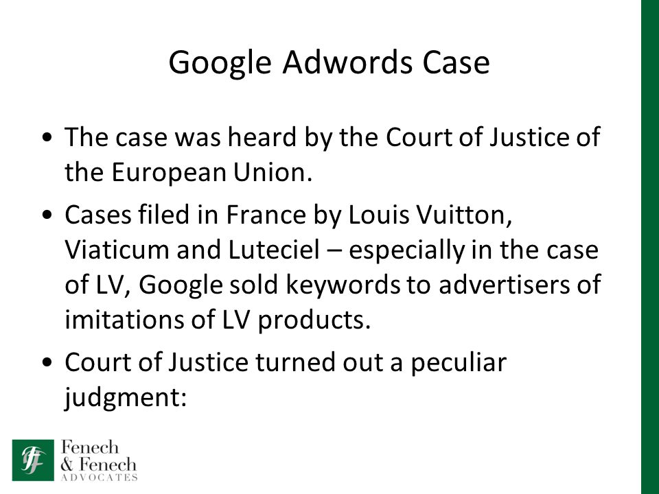 Google Adwords Case The case was heard by the Court of Justice of the European Union.