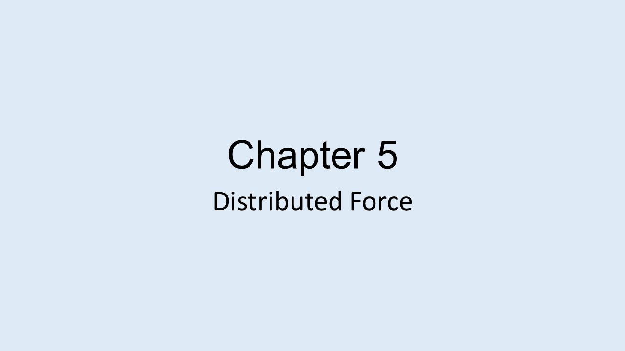 Chapter 5 Distributed Force