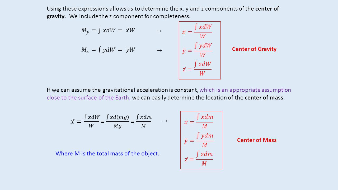 If we assume that the density of the object is constant we can obtain expressions for the location of the centroid of the object.