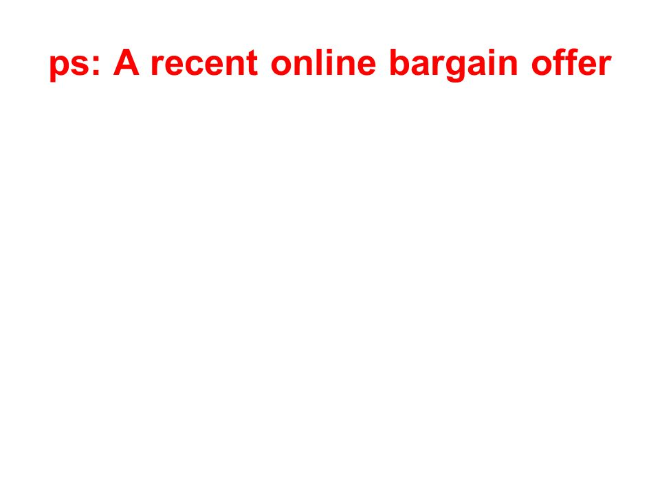 ps: A recent online bargain offer