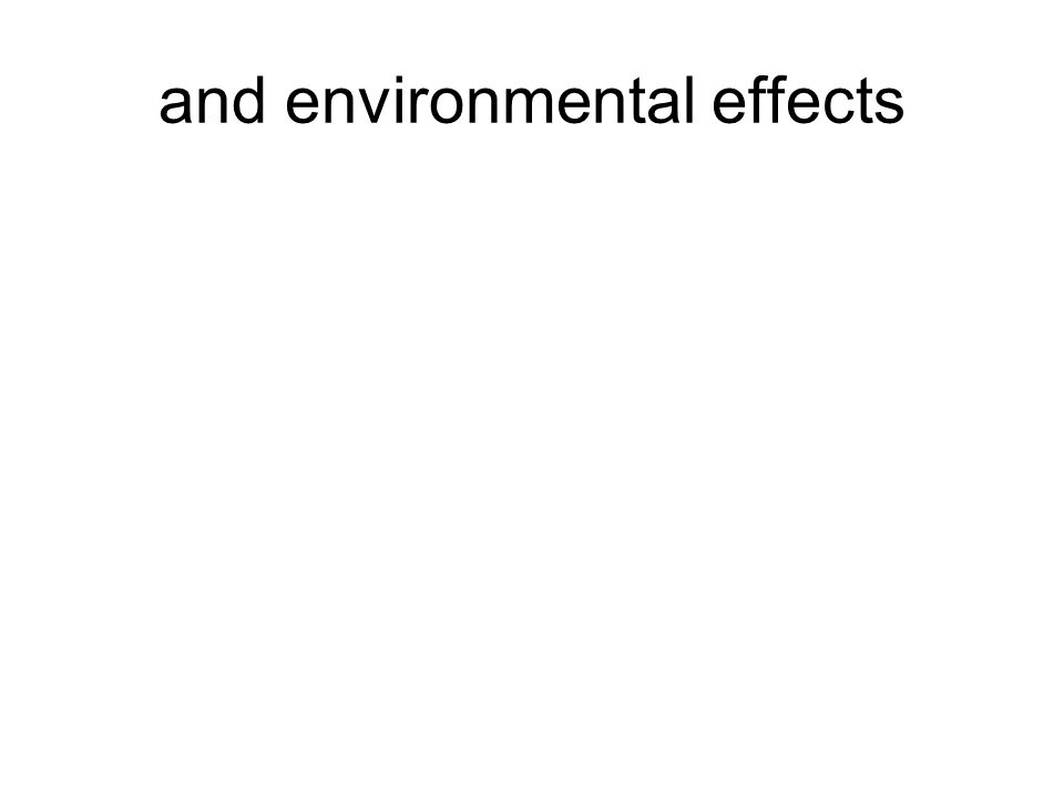 and environmental effects