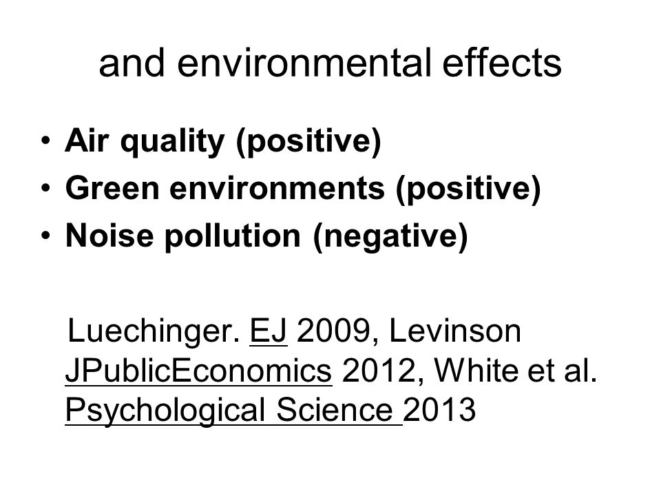 Air quality (positive) Green environments (positive) Noise pollution (negative) Luechinger.