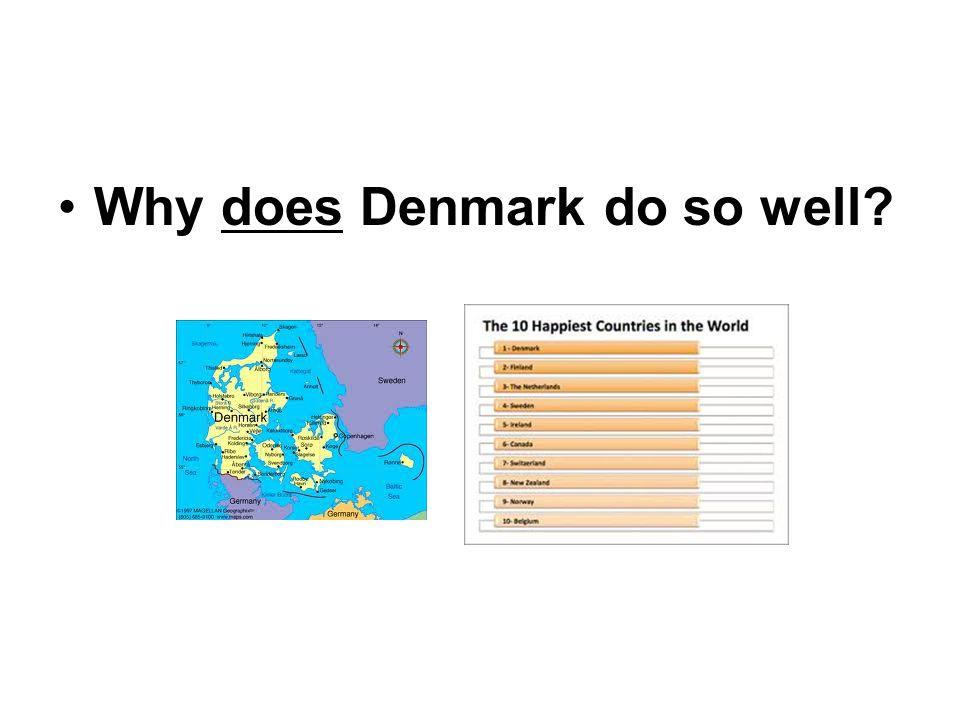 Why does Denmark do so well