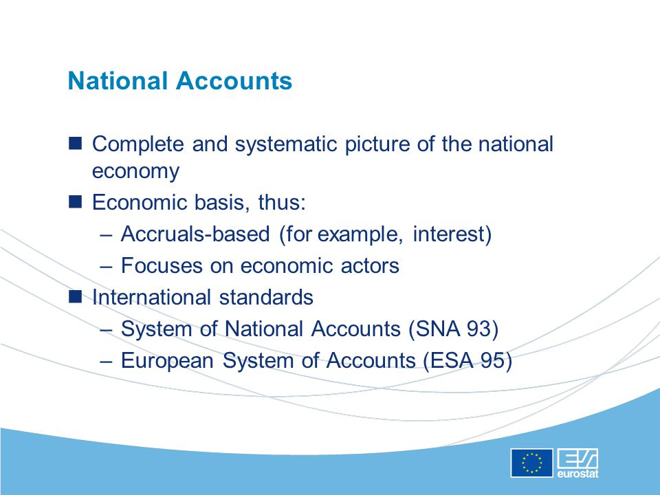 Applying national accounts to government Government just one sector in national accounts (others: corporations, households, non-profit bodies, rest of world) Complete consistency required (e.g.