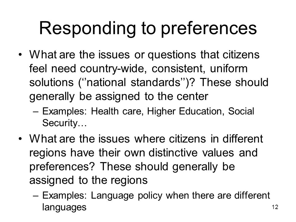 Responding to preferences What are the issues or questions that citizens feel need country-wide, consistent, uniform solutions (''national standards''