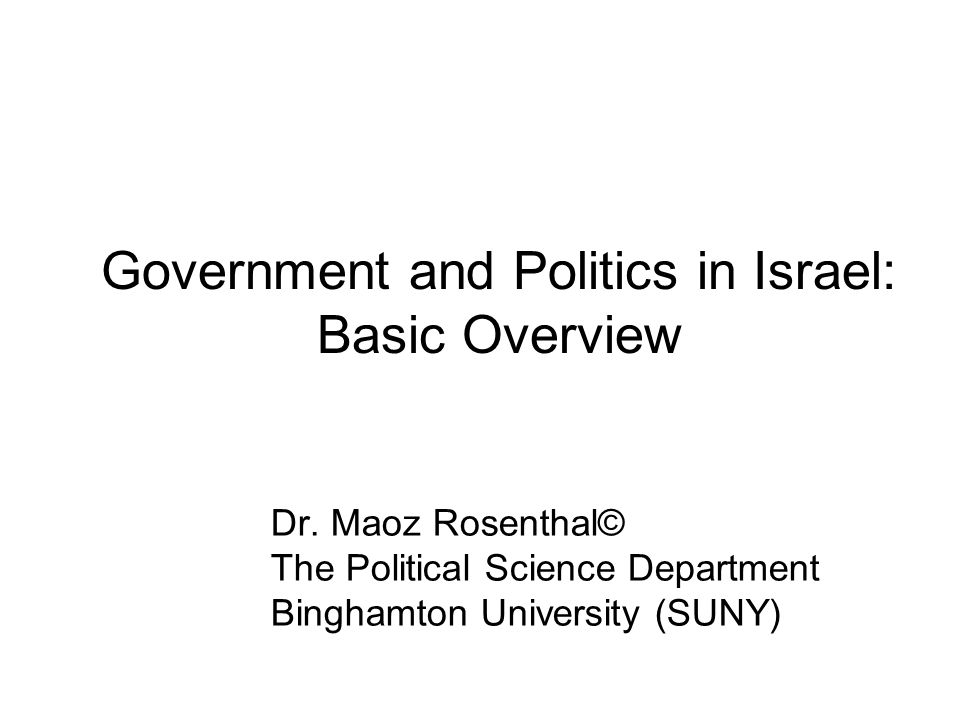 Government and Politics in Israel: Basic Overview Dr.
