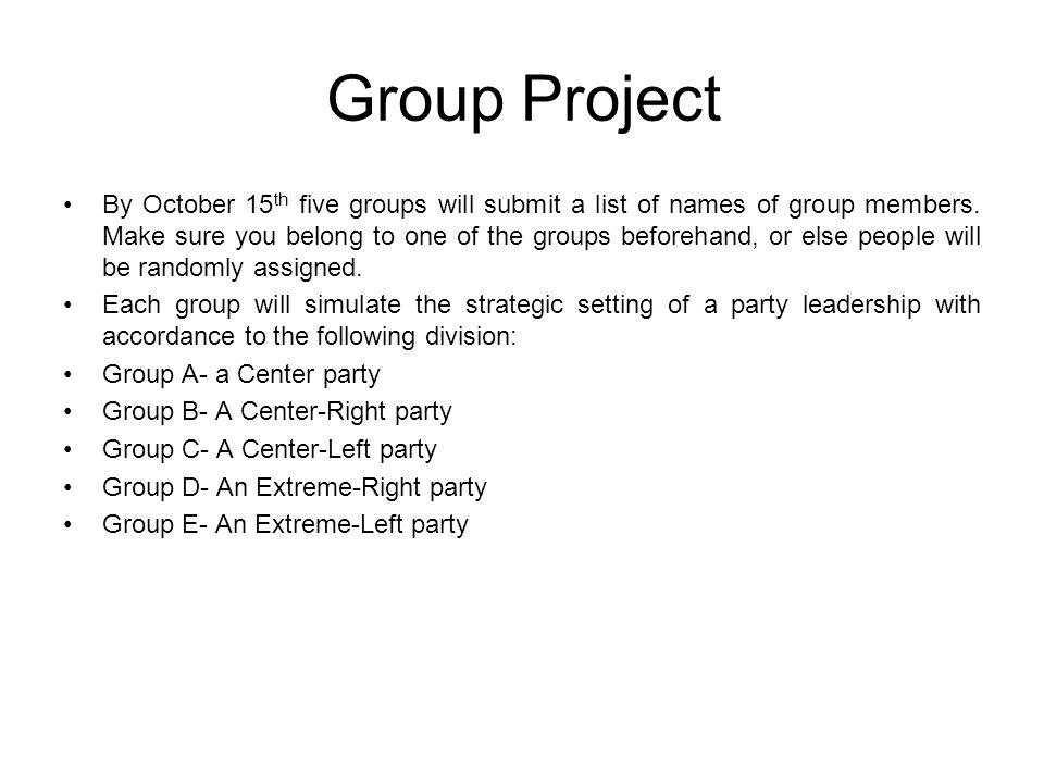 Group Project By October 15 th five groups will submit a list of names of group members.