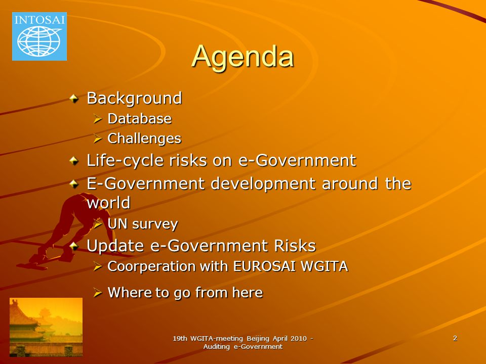 2 Agenda Background  Database  Challenges Life-cycle risks on e-Government E-Government development around the world  UN survey Update e-Government Risks  Coorperation with EUROSAI WGITA  Where to go from here