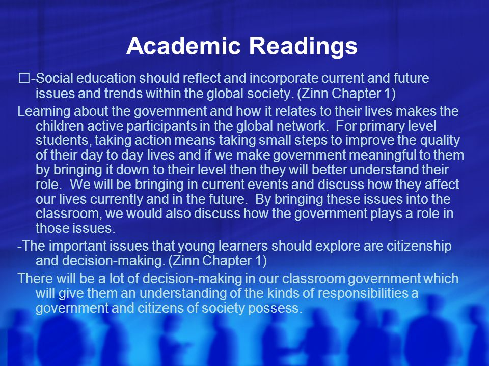 Academic Readings -Social education should reflect and incorporate current and future issues and trends within the global society. (Zinn Chapter 1) Le