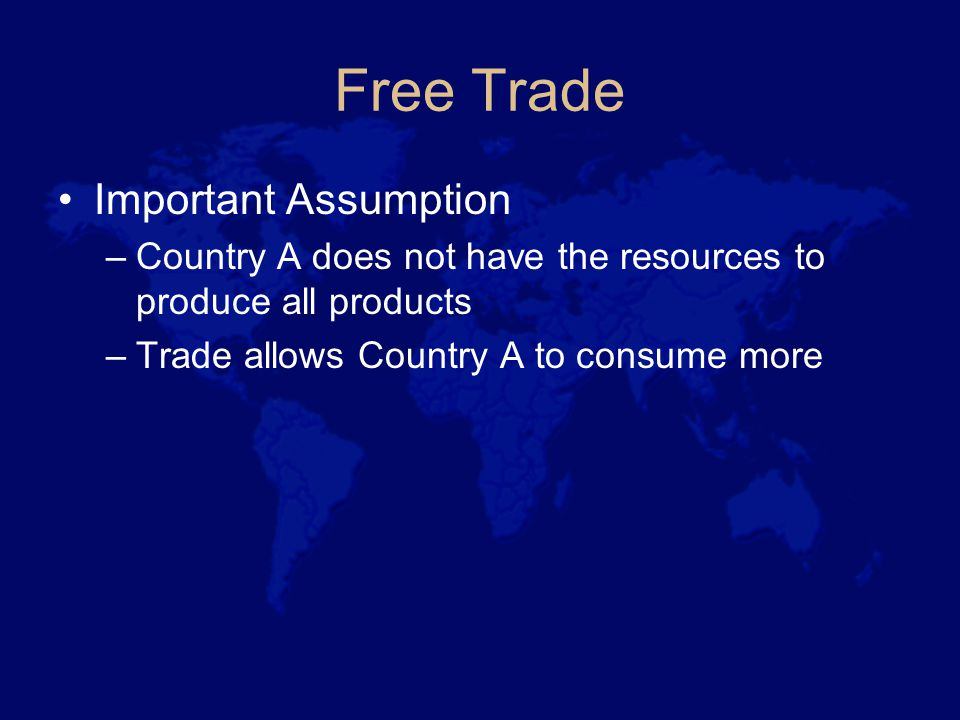 Free Trade A country opening its borders to free trade Adjustment process –The competitive industries expand –The inefficient industries contract Unemployed workers Lower tax collections