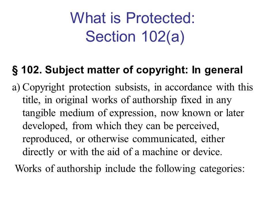 What is Protected: Section 102(a) § 102.