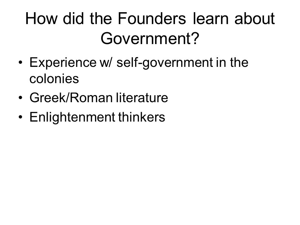 What did the Founders learn about Government.