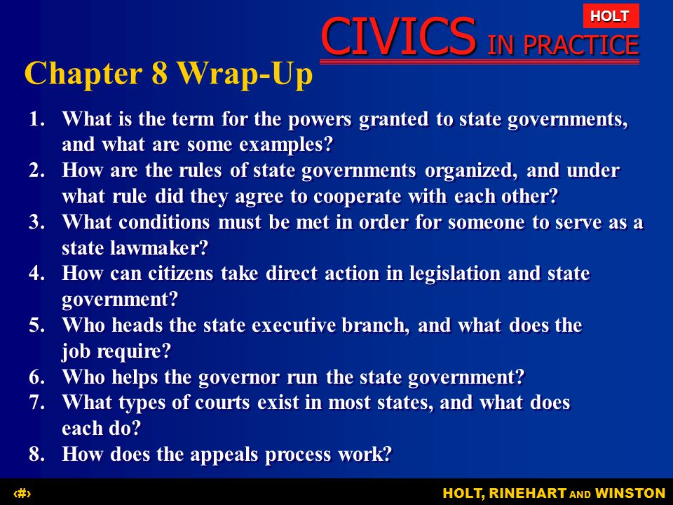 CIVICS IN PRACTICE HOLT HOLT, RINEHART AND WINSTON27 1.What is the term for the powers granted to state governments, and what are some examples? 2.How