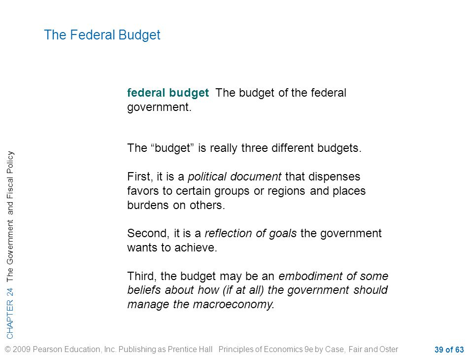 CHAPTER 24 The Government and Fiscal Policy © 2009 Pearson Education, Inc. Publishing as Prentice Hall Principles of Economics 9e by Case, Fair and Os