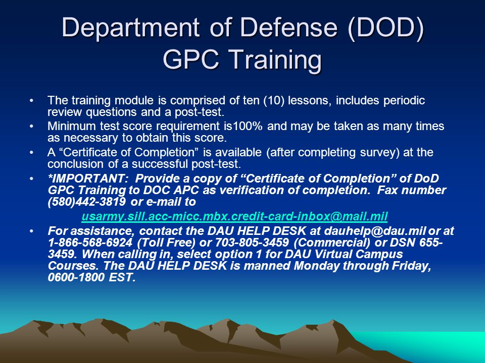 Department of Defense (DOD) GPC Training The training module is comprised of ten (10) lessons, includes periodic review questions and a post-test. Min