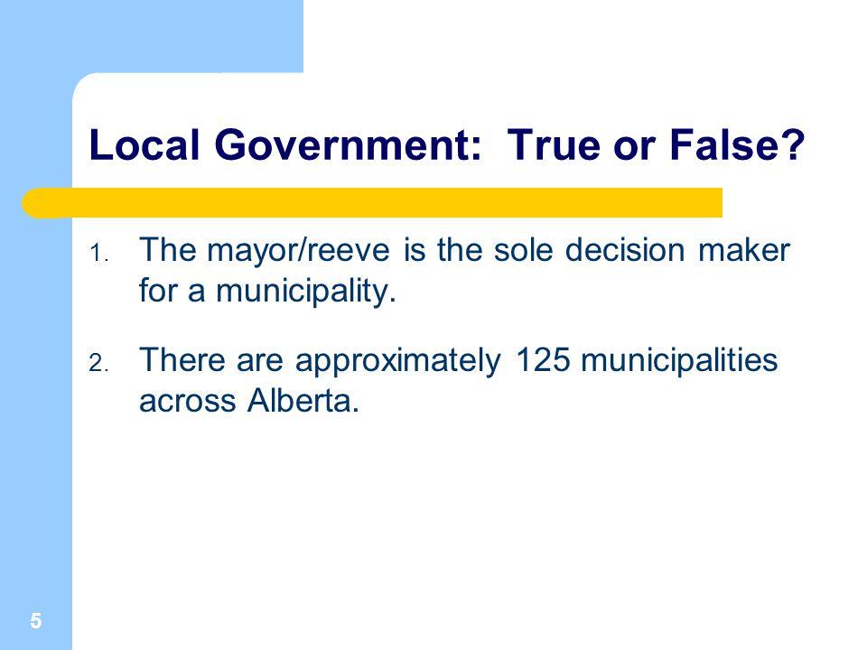 5 Local Government: True or False. 1.