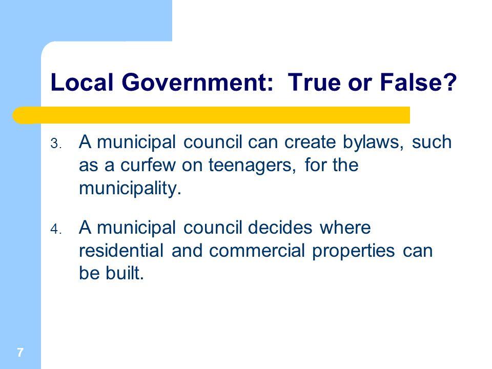 7 Local Government: True or False. 3.