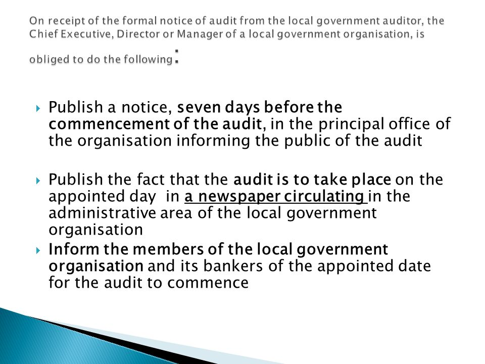  Publish a notice, seven days before the commencement of the audit, in the principal office of the organisation informing the public of the audit  P