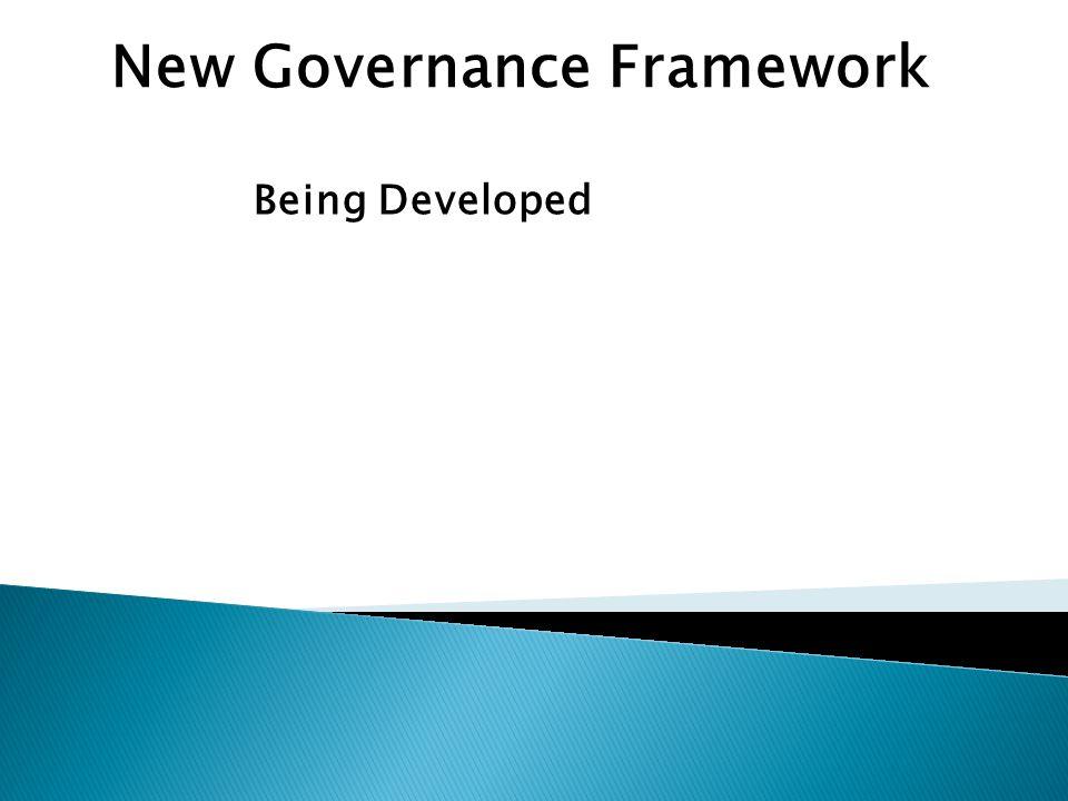 New Governance Framework Being Developed