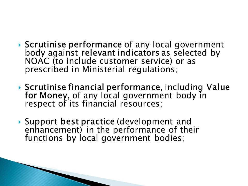  Scrutinise performance of any local government body against relevant indicators as selected by NOAC (to include customer service) or as prescribed i