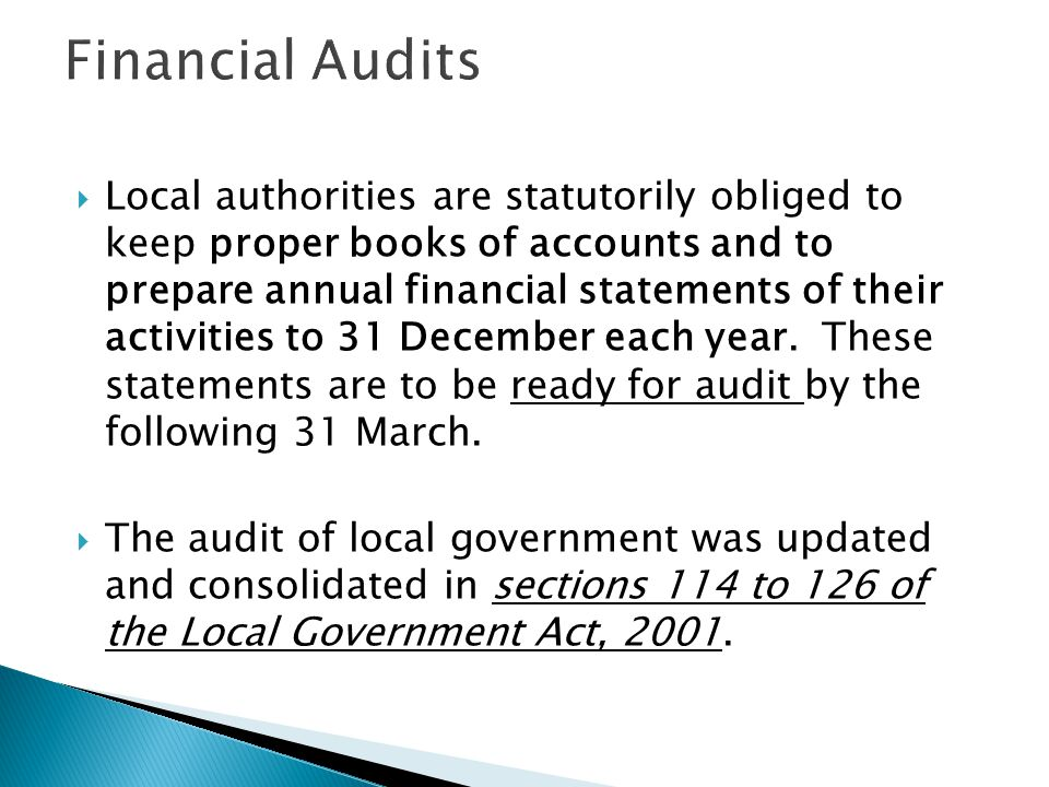  Local authorities are statutorily obliged to keep proper books of accounts and to prepare annual financial statements of their activities to 31 Dece
