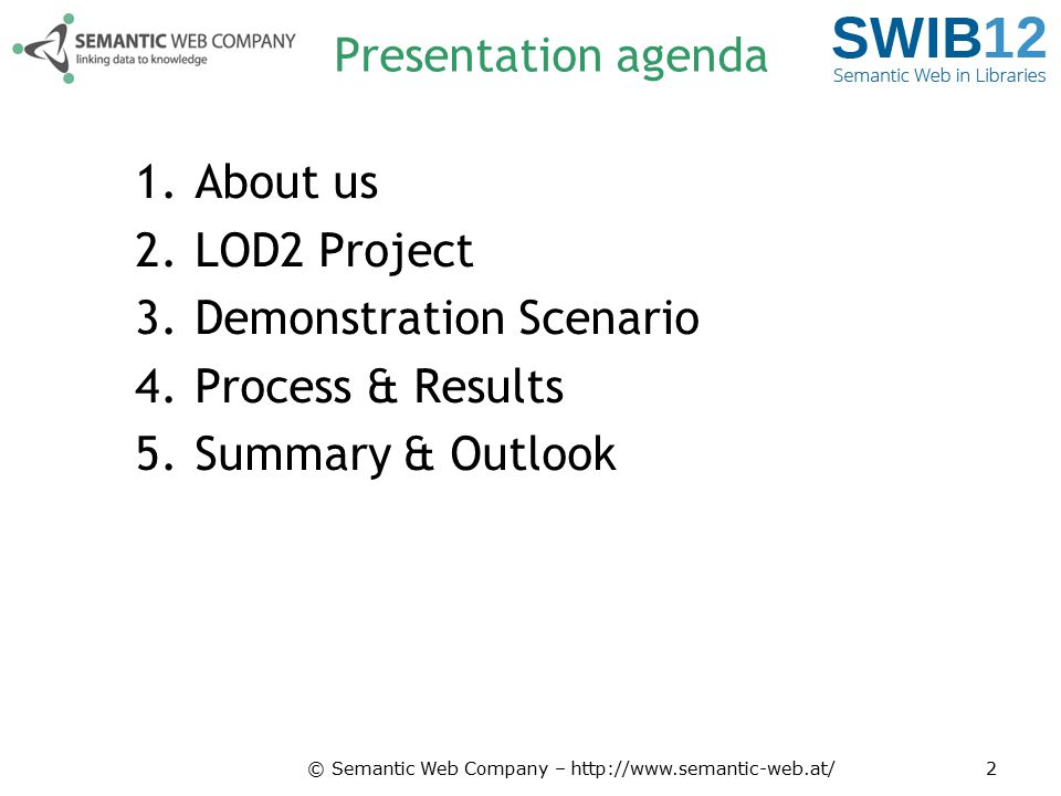 Process & Results: preparational steps 1.Download –SWD data dump from DNB server 2.Evaluation –SKOS compatibility 3.Transformation –SWD data as SPARQL endpoint 4.Vocabulary selection –Focus on Economy vocabularies © Semantic Web Company – http://www.semantic-web.at/13