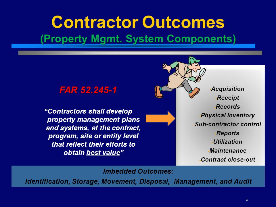 6 (Property Mgmt. System Components) Contractor Outcomes (Property Mgmt. System Components)  Acquisition  Receipt  Records  Physical Inventory  S