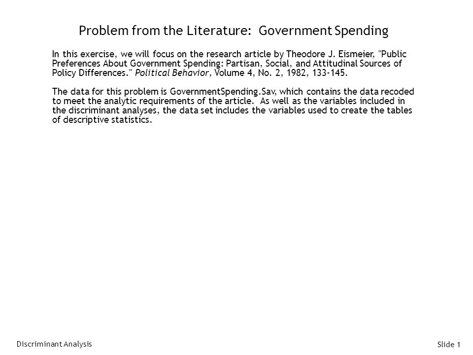 Slide 1 Problem from the Literature: Government Spending In this exercise, we will focus on the research article by Theodore J.