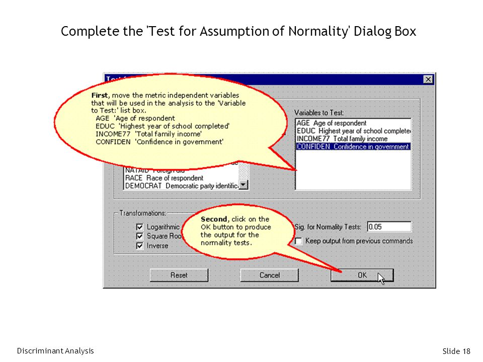 Slide 18 Complete the 'Test for Assumption of Normality' Dialog Box Discriminant Analysis