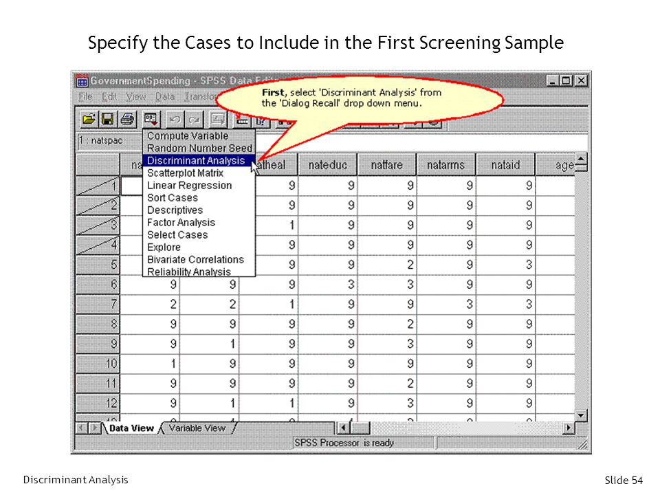 Slide 54 Specify the Cases to Include in the First Screening Sample Discriminant Analysis