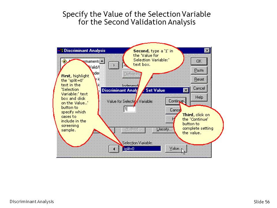 Slide 56 Specify the Value of the Selection Variable for the Second Validation Analysis Discriminant Analysis