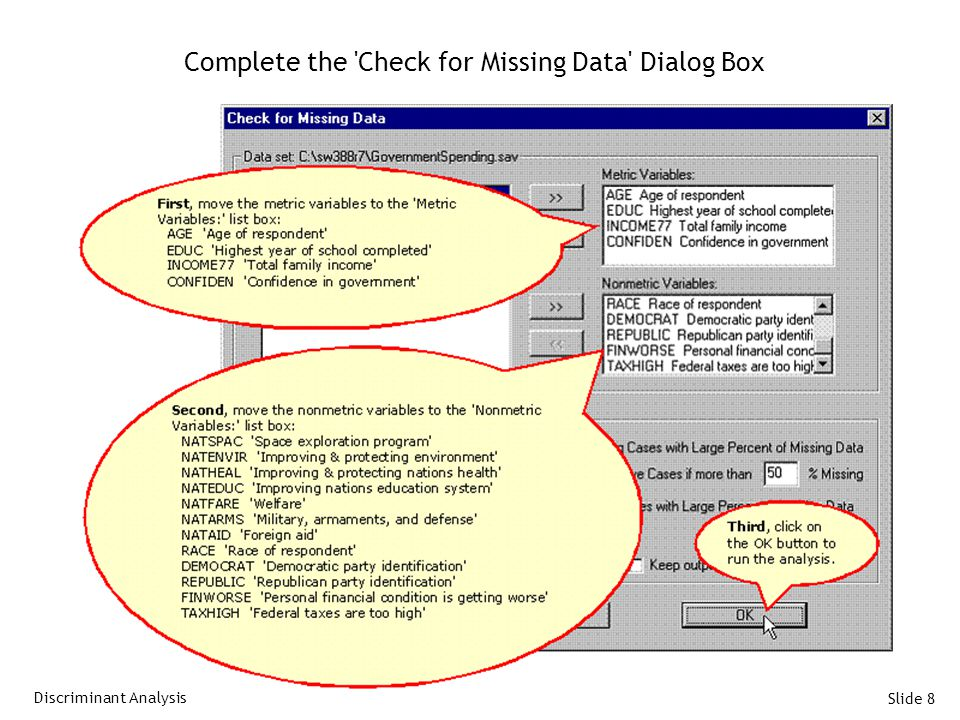 Slide 8 Complete the Check for Missing Data Dialog Box Discriminant Analysis